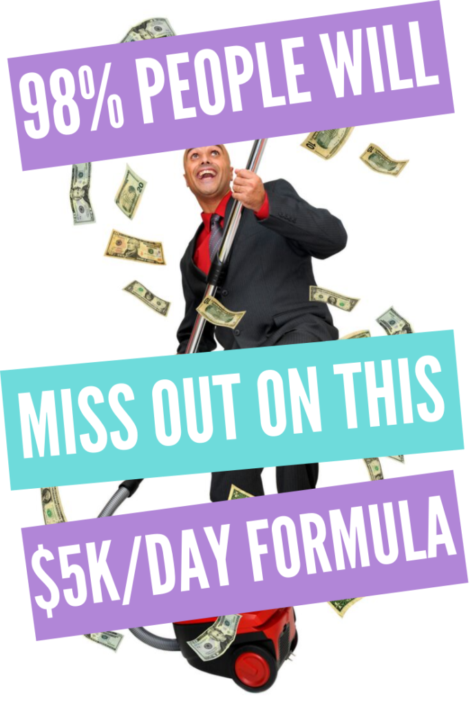 98% People Will Miss Out On This $5k/Day Formula