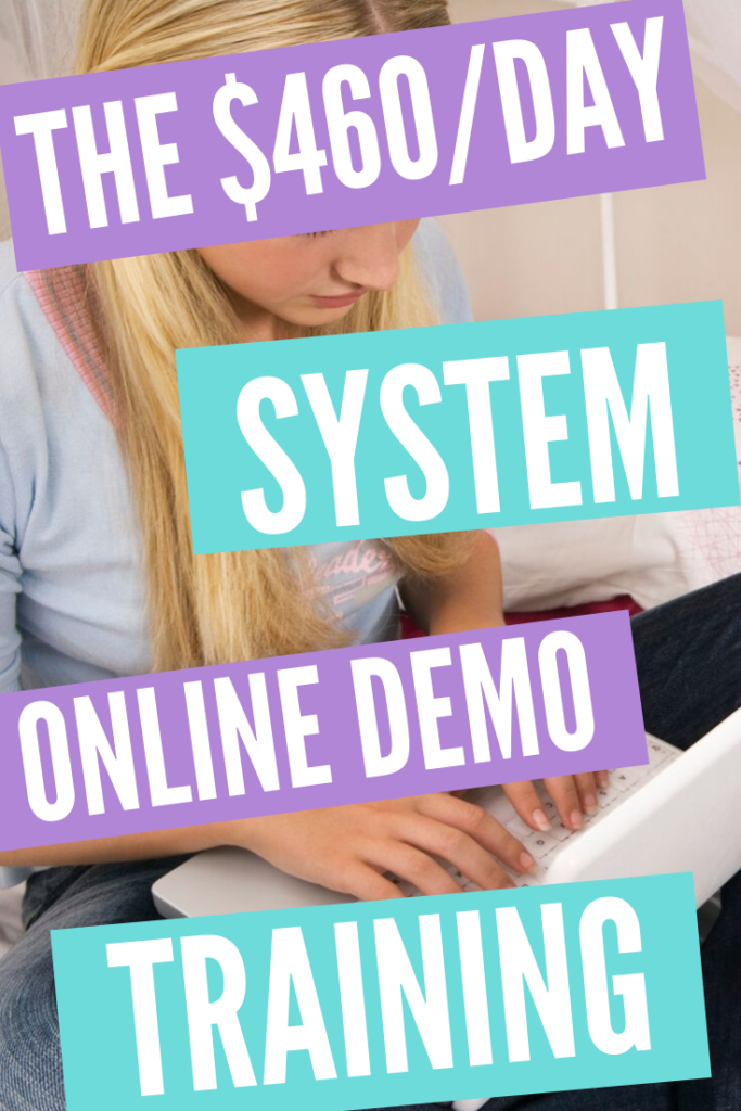 The $460/Day System - (Online Demo Training)