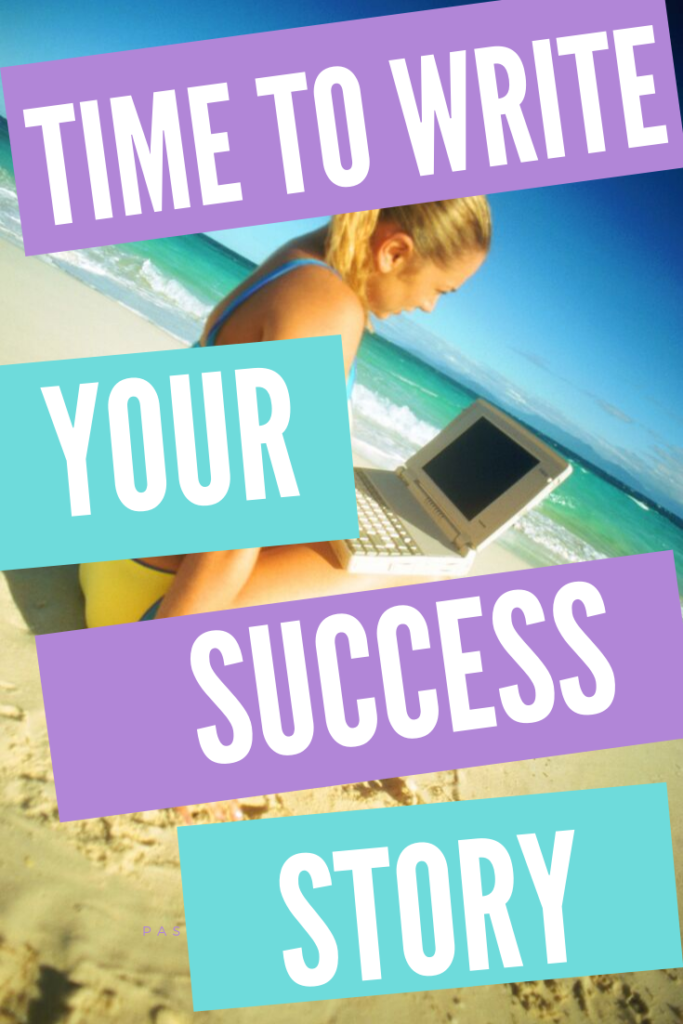 Time To Write Your Success Story
