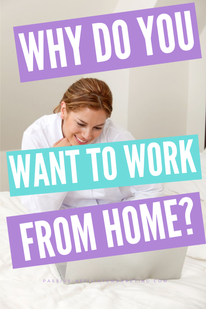Why Do You Want To Learn Internet Marketing And Work From Home?